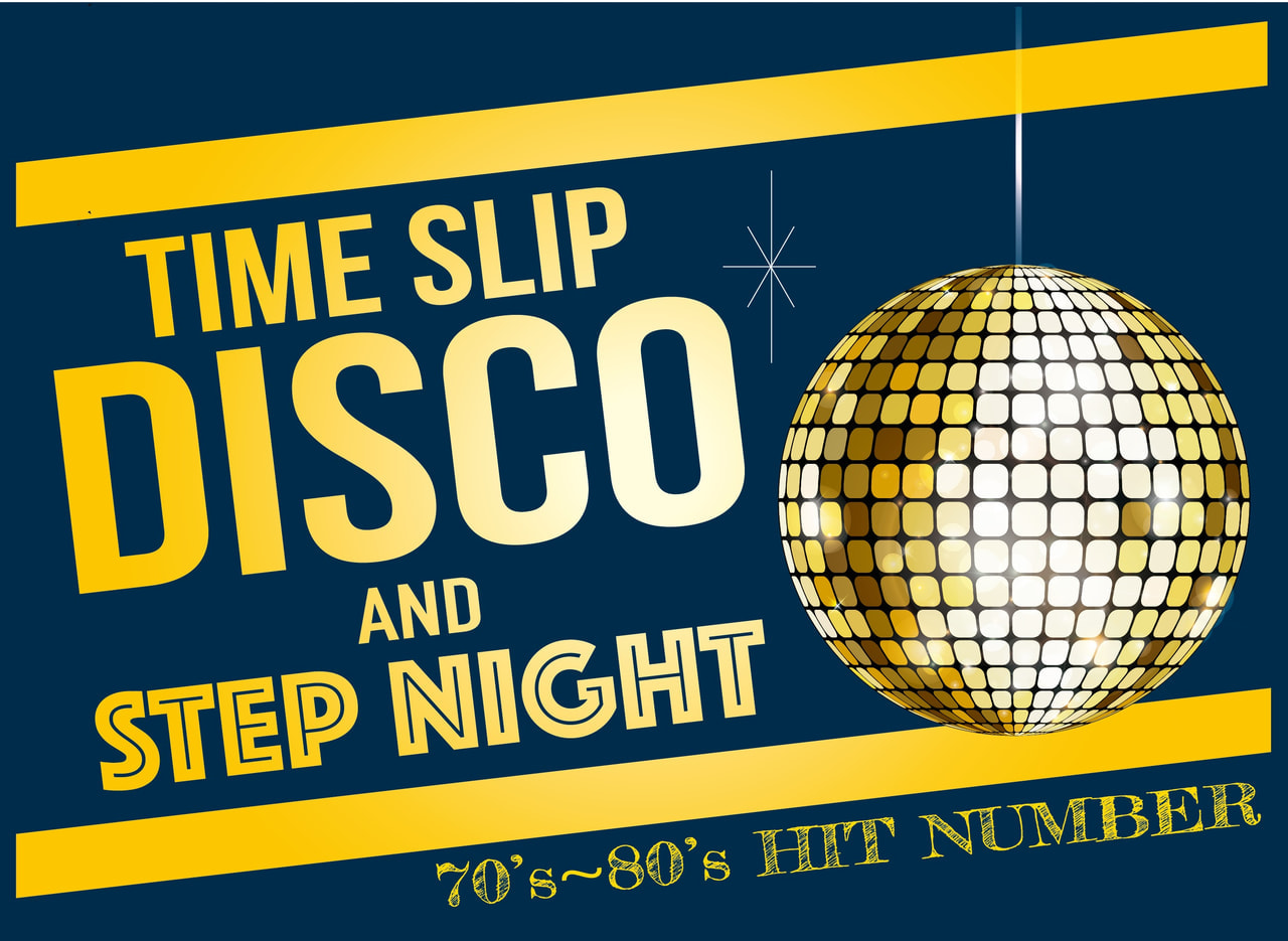 TIME SLIP DISCO & STEP NIGHT