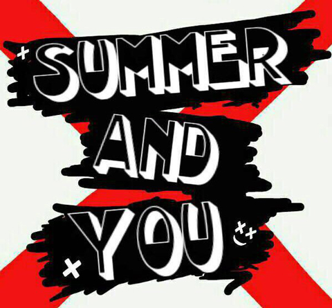 SUMMER AND YOU